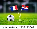 france and croatia national... | Shutterstock . vector #1132113041