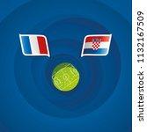 france vs croatia flags... | Shutterstock .eps vector #1132167509