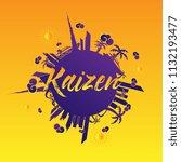 kaizen has mean spirit of... | Shutterstock .eps vector #1132193477