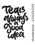 tea is always a good idea. hand ... | Shutterstock .eps vector #1132251101