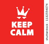 keep caln poster  sign  label....   Shutterstock .eps vector #1132554074