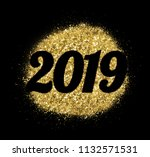 2019 of gold glitter on white... | Shutterstock . vector #1132571531