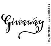 giveaway lettering text.... | Shutterstock .eps vector #1132586561