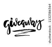 giveaway lettering text.... | Shutterstock .eps vector #1132586564