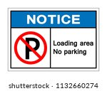 notice loading area no parking... | Shutterstock .eps vector #1132660274