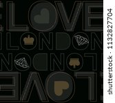i love london slogan... | Shutterstock .eps vector #1132827704