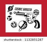 cosmic gangsta. vector hand... | Shutterstock .eps vector #1132851287
