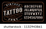 Stock vector vintage tattoo font font for the tattoo studio logos alcohol branding and many others in retro 1132943861