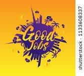 good jobs  beautiful greeting... | Shutterstock .eps vector #1133608337