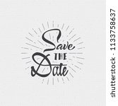 save the date   calligraphic... | Shutterstock . vector #1133758637