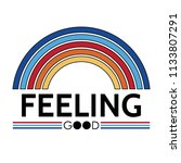feeling good slogan  t shirt... | Shutterstock .eps vector #1133807291