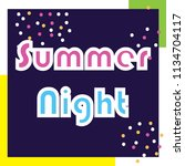 summer vector card. colorful... | Shutterstock .eps vector #1134704117