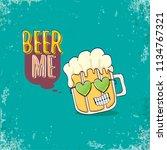 beer me vector concept...   Shutterstock .eps vector #1134767321