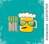 beer me vector concept...   Shutterstock .eps vector #1134767519