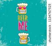 beer me vector concept...   Shutterstock .eps vector #1134767525