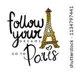 follow your dreams go to paris... | Shutterstock .eps vector #1134797441