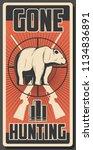 hunting retro poster of bear... | Shutterstock .eps vector #1134836891