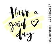 have a good day. inspirational... | Shutterstock .eps vector #1134862637