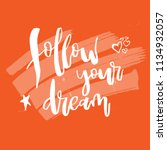 follow your dream.... | Shutterstock .eps vector #1134932057