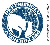 pet friendly rubber stamp | Shutterstock . vector #1135032575