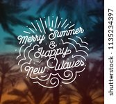 merry summer   happy new waves  ... | Shutterstock .eps vector #1135234397