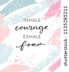 inhale courage exhale fear.... | Shutterstock .eps vector #1135285211