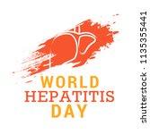 world hepatitis day.   Shutterstock .eps vector #1135355441