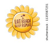 eat sleep beach repeat vector... | Shutterstock .eps vector #1135587251