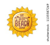 eat sleep beach repeat vector... | Shutterstock .eps vector #1135587269