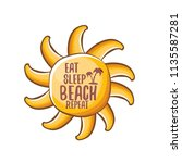 eat sleep beach repeat vector... | Shutterstock .eps vector #1135587281