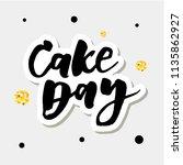 cake day lettering calligraphy...   Shutterstock .eps vector #1135862927