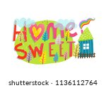 home sweet home graphic...   Shutterstock . vector #1136112764