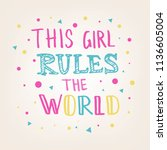 hand sketched this girl rules... | Shutterstock .eps vector #1136605004