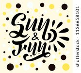 sun and fun black lettering on... | Shutterstock .eps vector #1136658101