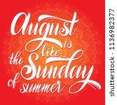 hello august lettering. august... | Shutterstock .eps vector #1136982377