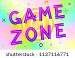 game zone text  colorful... | Shutterstock .eps vector #1137116771