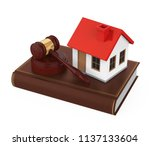 judge gavel  book and house... | Shutterstock . vector #1137133604
