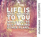 quote   life is what happens to ... | Shutterstock . vector #1137133991