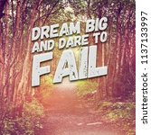 quote   dream big and dare to... | Shutterstock . vector #1137133997