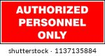 authorized personnel only sign. ... | Shutterstock .eps vector #1137135884
