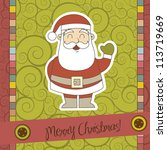 christmas card with santa claus ... | Shutterstock .eps vector #113719669