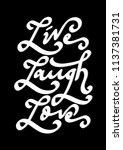 live  laugh  love. hand...   Shutterstock .eps vector #1137381731