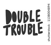 double trouble. sticker for... | Shutterstock .eps vector #1138004894