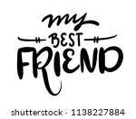 my best friend. hand drawn... | Shutterstock .eps vector #1138227884