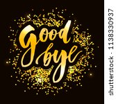 goodbye lettering calligraphy... | Shutterstock .eps vector #1138330937