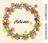 autumn hand drawn wreath with... | Shutterstock .eps vector #1138522031