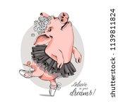 cute pig in a ballerina tutu ... | Shutterstock .eps vector #1139811824
