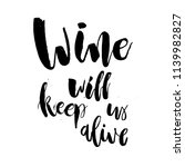 wine will keep us alive. funny  ... | Shutterstock .eps vector #1139982827