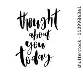 thought about you today.... | Shutterstock .eps vector #1139986361