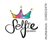 selfie queen text and crown... | Shutterstock .eps vector #1140212474